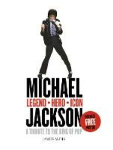 Ebook in inglese Michael Jackson - Legend, Hero, Icon: A Tribute to the King of Pop Aldis, James