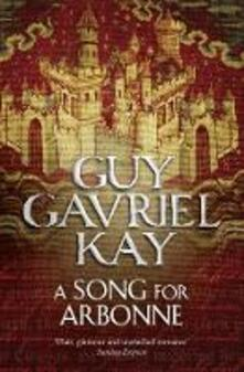 A Song for Arbonne - Guy Gavriel Kay - cover