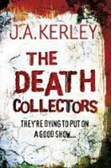 The Death Collectors - J. A. Kerley - cover