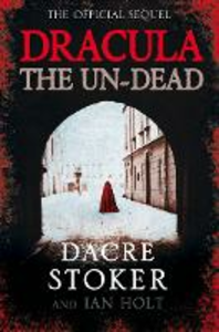 Ebook in inglese Dracula: The Un-Dead Holt, Ian , Stoker, Dacre