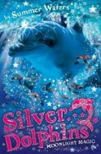 Ebook in inglese Moonlight Magic (Silver Dolphins, Book 6) Waters, Summer