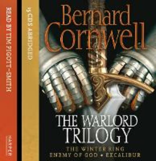 The Warlord Trilogy: The Winter King / Enemy of God / Excalibur - Bernard Cornwell - cover