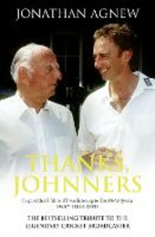 Thanks, Johnners: An Affectionate Tribute to a Broadcasting Legend - Jonathan Agnew - cover
