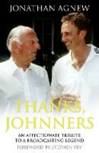 Ebook in inglese Thanks, Johnners: An Affectionate Tribute to a Broadcasting Legend Agnew, Jonathan