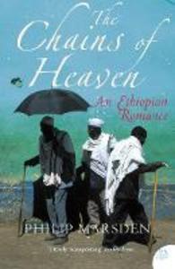Ebook in inglese Chains of Heaven: An Ethiopian Romance Marsden, Philip