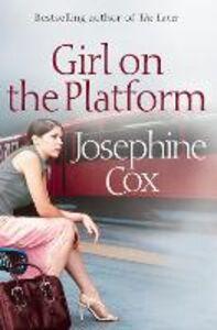 Foto Cover di Girl on the Platform, Ebook inglese di Josephine Cox, edito da HarperCollins Publishers