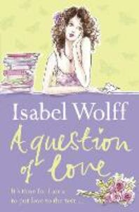 Foto Cover di Question of Love, Ebook inglese di Isabel Wolff, edito da HarperCollins Publishers