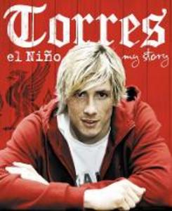 Ebook in inglese Torres: El Nino: My Story Torres, Fernando