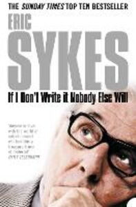Ebook in inglese If I Don't Write It Nobody Else Will Sykes, Eric
