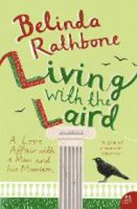 Ebook in inglese Living with the Laird: A Love Affair with a Man and his Mansion Rathbone, Belinda