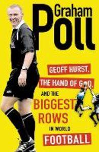 Foto Cover di Geoff Hurst, the Hand of God and the Biggest Rows in World Football, Ebook inglese di Graham Poll, edito da HarperCollins Publishers