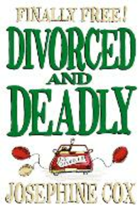 Ebook in inglese Divorced and Deadly Cox, Josephine