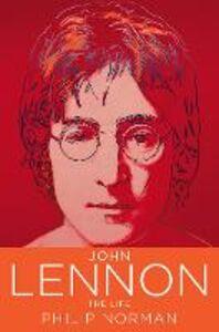 Ebook in inglese John Lennon: The Life Norman, Philip