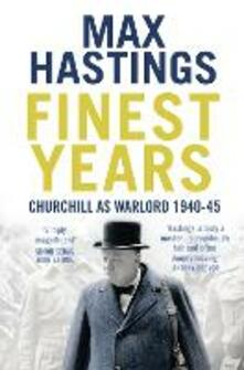 Finest Years: Churchill as Warlord 1940-45