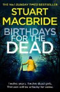 Foto Cover di Birthdays for the Dead, Ebook inglese di Stuart MacBride, edito da HarperCollins Publishers