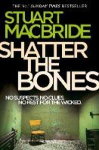 Shatter the Bones - Stuart MacBride - cover