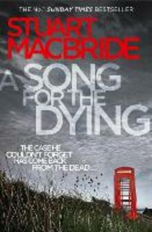 A Song for the Dying - Stuart MacBride - cover