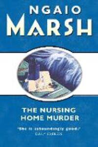 Foto Cover di Nursing Home Murder (The Ngaio Marsh Collection), Ebook inglese di Ngaio Marsh, edito da HarperCollins Publishers
