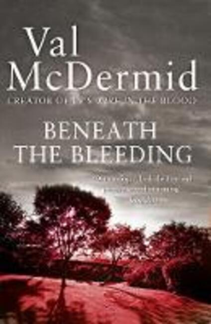 Beneath the Bleeding - Val McDermid - cover