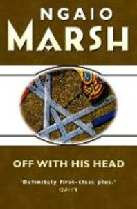Foto Cover di Off With His Head (The Ngaio Marsh Collection), Ebook inglese di Ngaio Marsh, edito da HarperCollins Publishers