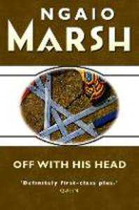 Ebook in inglese Off With His Head (The Ngaio Marsh Collection) Marsh, Ngaio
