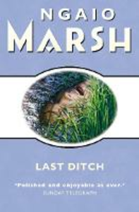 Ebook in inglese Last Ditch (The Ngaio Marsh Collection) Marsh, Ngaio
