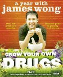 Grow Your Own Drugs: A Year with James Wong - James Wong - cover