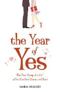 Ebook in inglese Year of Yes: The Story of a Girl, a Few Hundred Dates, and Fate Headley, Maria