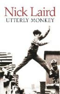 Utterly Monkey - Nick Laird - cover