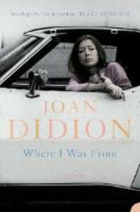Ebook in inglese Where I Was From Didion, Joan