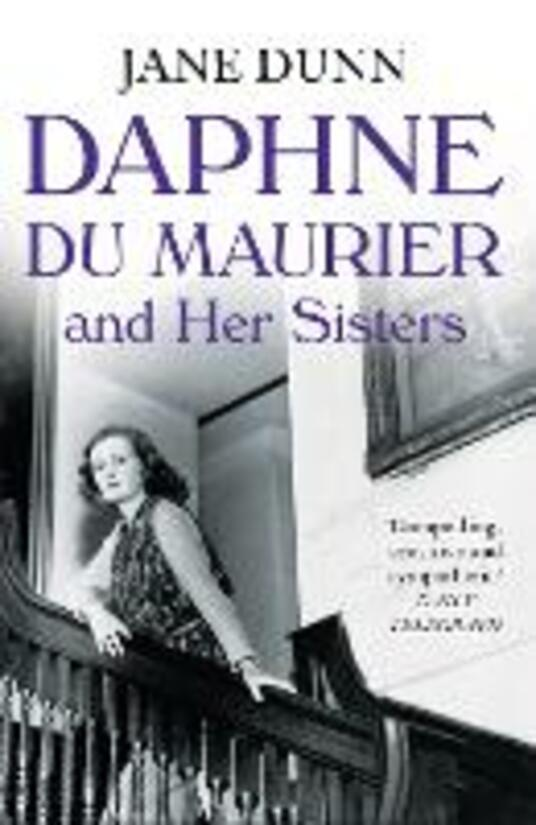 Daphne du Maurier and her Sisters - Jane Dunn - cover
