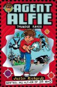 Ebook in inglese Thunder Raker (Agent Alfie, Book 1) Richards, Justin