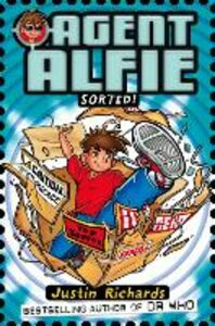 Ebook in inglese Sorted! (Agent Alfie, Book 2) Richards, Justin
