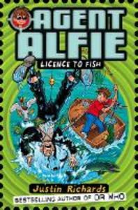 Ebook in inglese Licence to Fish (Agent Alfie, Book 3) Richards, Justin
