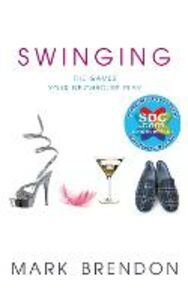 Ebook in inglese Swinging: The Games Your Neighbours Play Brendon, Mark