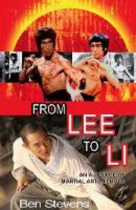 Foto Cover di From Lee to Li: An A-Z guide of martial arts heroes, Ebook inglese di Ben Stevens, edito da HarperCollins Publishers