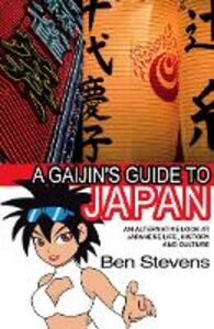 Ebook in inglese Gaijin's Guide to Japan: An alternative look at Japanese life, history and culture Stevens, Ben