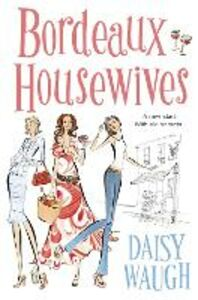 Ebook in inglese Bordeaux Housewives Waugh, Daisy