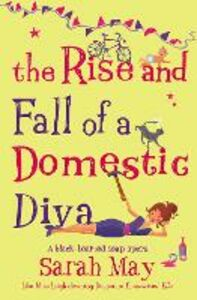 Ebook in inglese Rise and Fall of a Domestic Diva May, Sarah