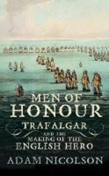 Men of Honour: Trafalgar and the Making of the English Hero
