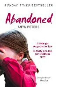 Ebook in inglese Abandoned: The true story of a little girl who didn't belong Peters, Anya