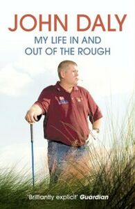 Ebook in inglese John Daly: My Life In and Out of the Rough Daly, John