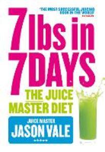 Ebook in inglese 7lbs in 7 Days Super Juice Diet Vale, Jason