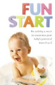 Ebook in inglese Fun Start: An idea a week to maximize your baby's potential from birth to age 5 Oberlander, June R.