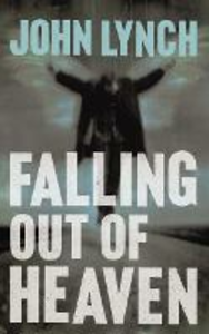 Ebook in inglese Falling out of Heaven Lynch, John