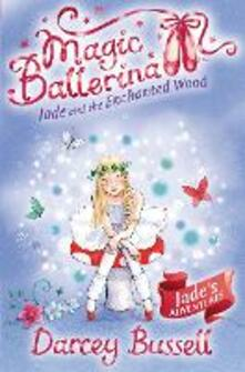 Jade and the Enchanted Wood - Darcey Bussell - cover