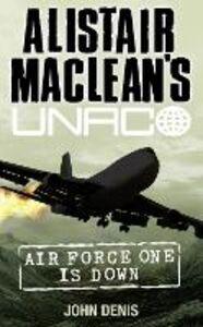 Ebook in inglese Air Force One is Down (Alistair MacLean's UNACO) Denis, John
