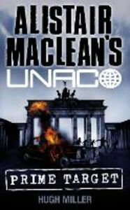Ebook in inglese Prime Target (Alistair MacLean's UNACO) Miller, Hugh