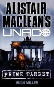 Ebook in inglese Prime Target (Alistair MacLean's UNACO) Miller, Hugh