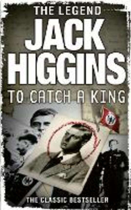 To Catch a King - Jack Higgins - cover